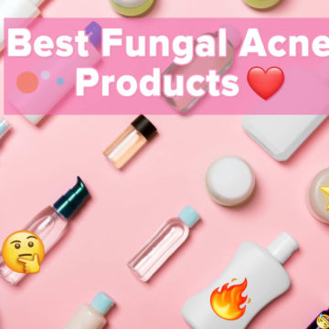 Need to know the Absolute Best Fungal Acne Safe Products For All Skin Types?