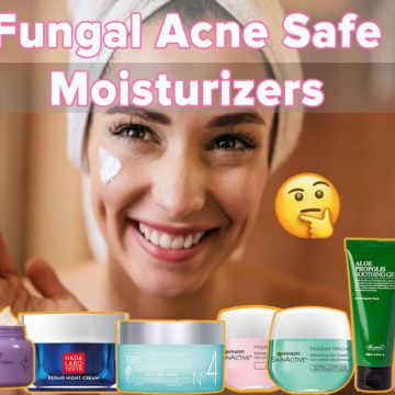 How To Pick The Best Moisturizer For Your Fungal Acne Prone Skin